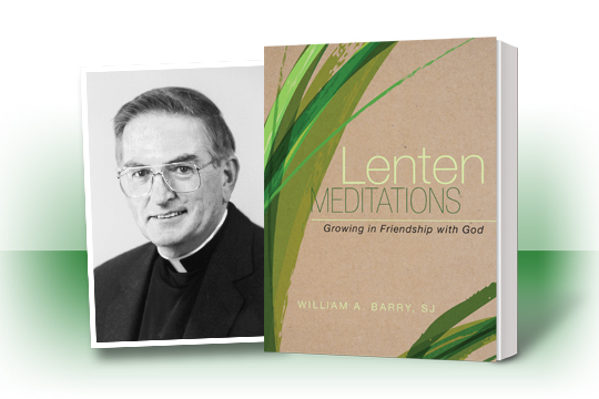 Lenten Meditations by William A. Barry, SJ