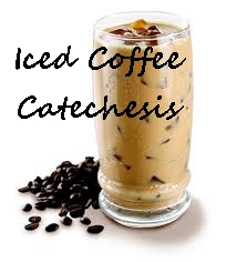 iced coffee catechesis