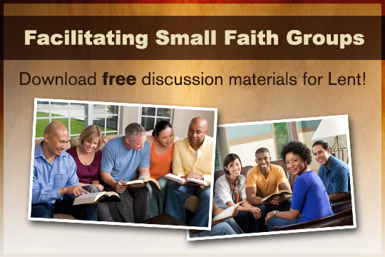 Facilitating Small Faith Groups for Lent