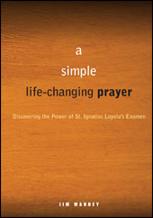 A Simple, Life-Changing Prayer by Jim Manney book cover