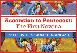 Ascension to Pentecost: The First Novena