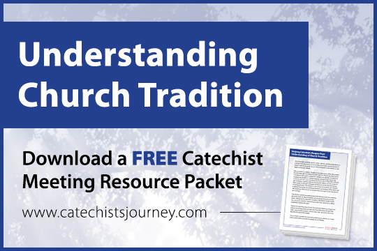 Understanding Church Tradition: Catechist Meeting Resource Packet
