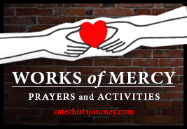 Works of Mercy Prayers and Activities—Perfect for the Year of Mercy