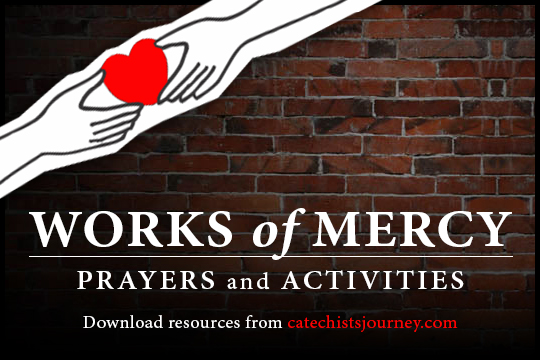 works of mercy prayers and activities free resource packet catechist 39 s journey. Black Bedroom Furniture Sets. Home Design Ideas