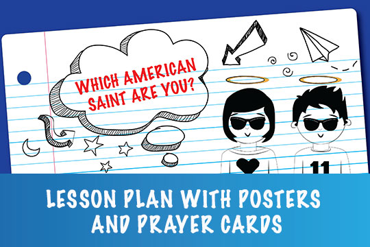 Which American Saint Are You? Lesson Plan with Posters and Prayer Cards