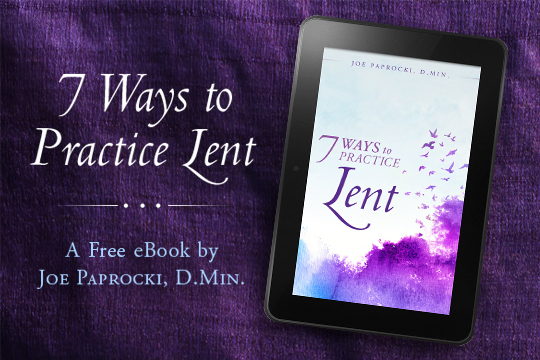 7 Ways to Practice Lent - free ebook by Joe Paprocki, D.Min.