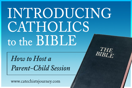 Introducing Catholics to the Bible - Free Parent-Child Session