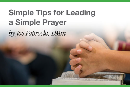 Simple Tips for Leading a Simple Prayer