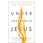 Under the Influence of Jesus by Joe Paprocki