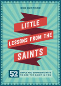 Little Lessons from the Saints by Bob Burnham