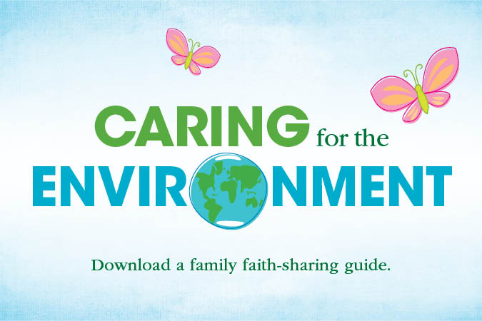 Caring for the Environment: A Family Faith-Sharing Guide