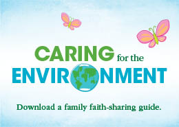 Caring for the Environment—A Family Faith-Sharing Guide