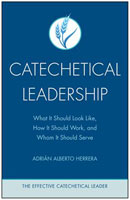ECL: Catechetical Leadership by Adrián Alberto Herrera