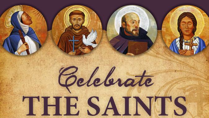 All Saints Day - Celebrate the saints.