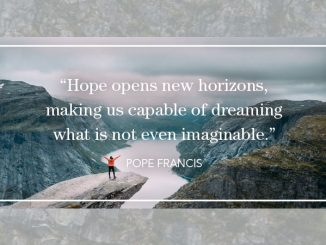 """Hope opens new horizons..."" Pope Francis quote from On Hope book"