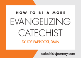How to Be a More Evangelizing Catechist series
