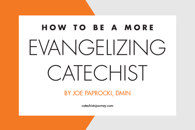 How to Be a More Evangelizing Catechist series by Joe Paprocki