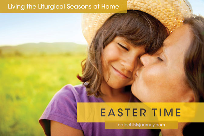 Living the Liturgical Seasons at Home: Easter
