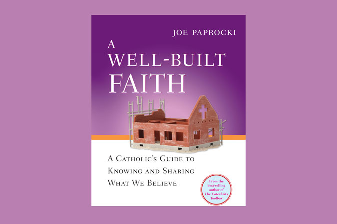 A Well-Built Faith by Joe Paprocki