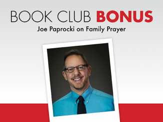 The Prayer List Book Club Bonus - Joe Paprocki on Family Prayer