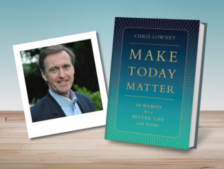 Make Today Matter by Chris Lowney