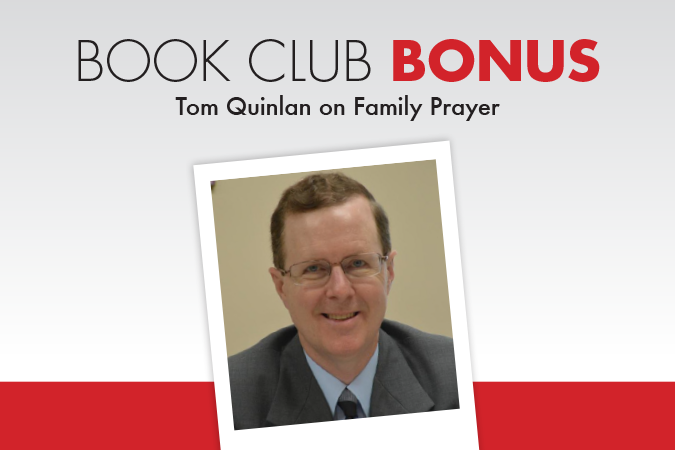 Tom Quinlan - author shares family prayer stories