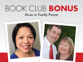 Book Club Bonus - Jayne Ragasa-Mondoy and David and Mercedes Rizzo - Music in Family Prayer