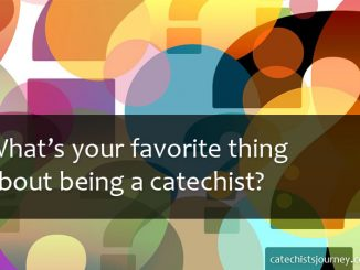 What's your favorite thing about being a catechist? - question and question marks