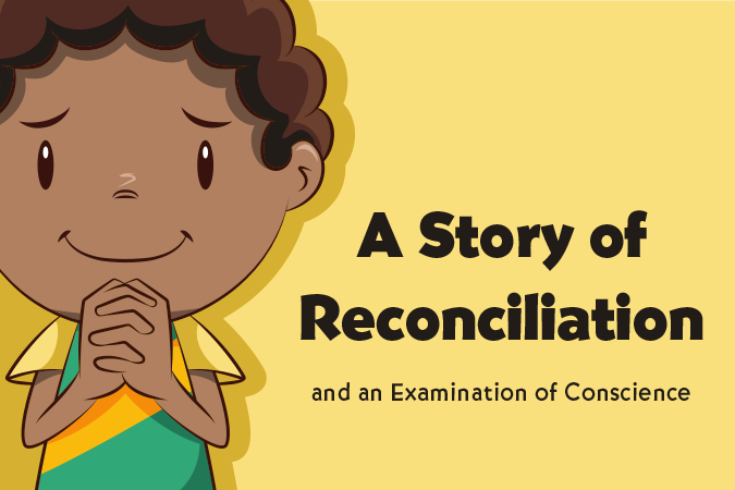 Reconciliation Resources: A Story of Reconciliation and an Examination of Conscience