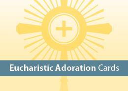 Eucharistic Adoration Cards
