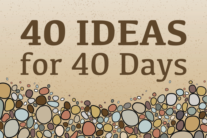 40 Ideas for 40 Days of Lent from Catechist's Journey