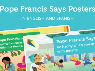 Pope Francis Says posters in English and Spanish