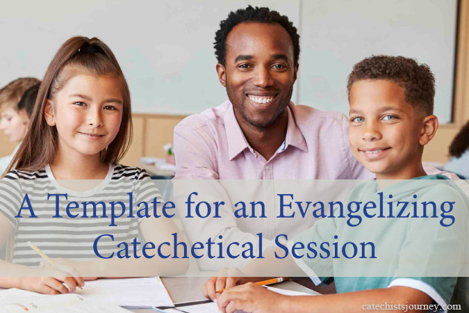 A Template for an Evangelizing Catechetical Session - text over image of teacher with two children
