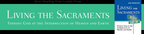 Living the Sacraments by Joe Paprocki