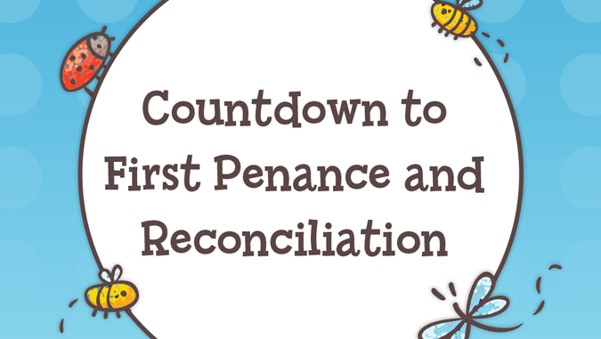 Countdown to First Penance and Reconciliation