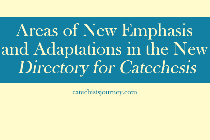 Areas of New Emphasis and Adaptations in the New Directory for Catechesis