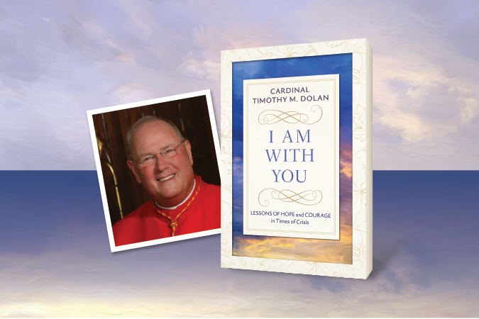 "Photo of Cardinal Timothy M. Dolan next to a picture of his book ""I Am With You"""