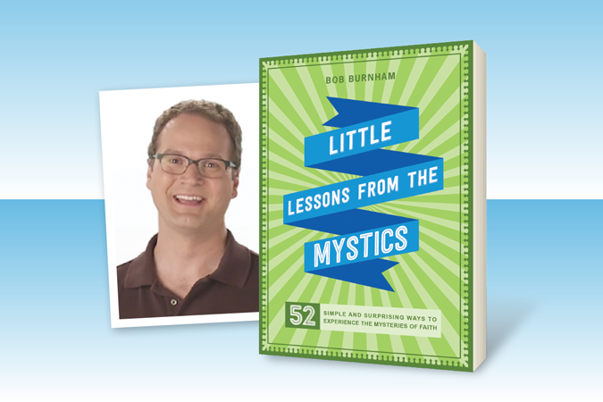 Little Lessons from the Mystics - book cover and image of author Bob Burnham