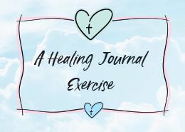 A Healing Journal Exercise