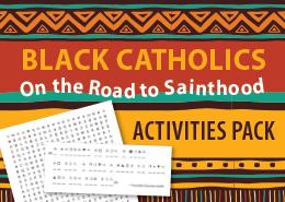 Black Catholics on the Road to Sainthood Activities Pack
